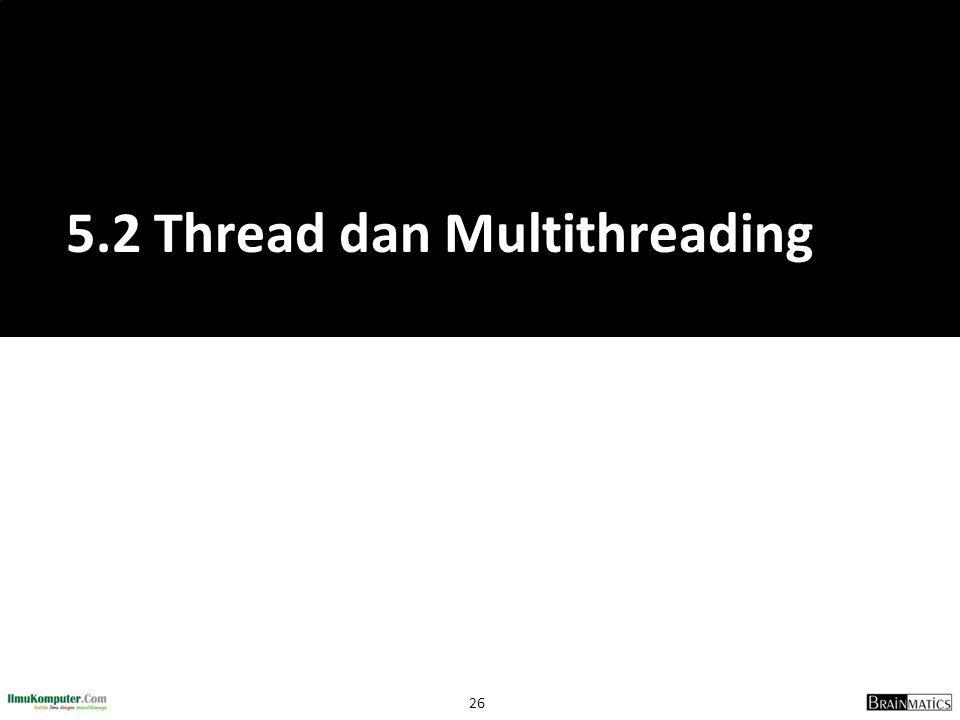 5.2 Thread dan Multithreading