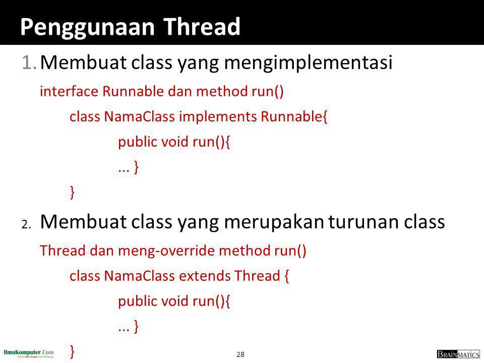 Penggunaan Thread Membuat class yang mengimplementasi