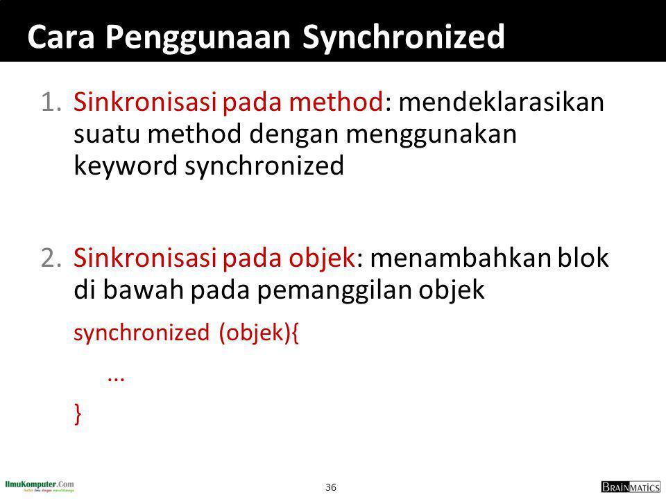 Cara Penggunaan Synchronized