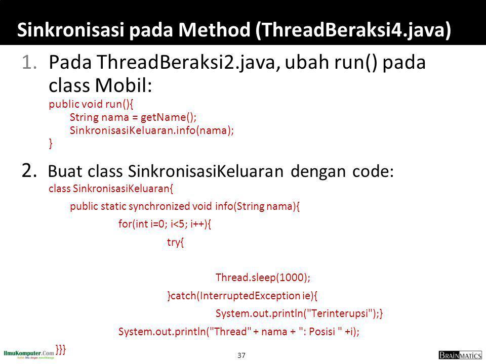 Sinkronisasi pada Method (ThreadBeraksi4.java)