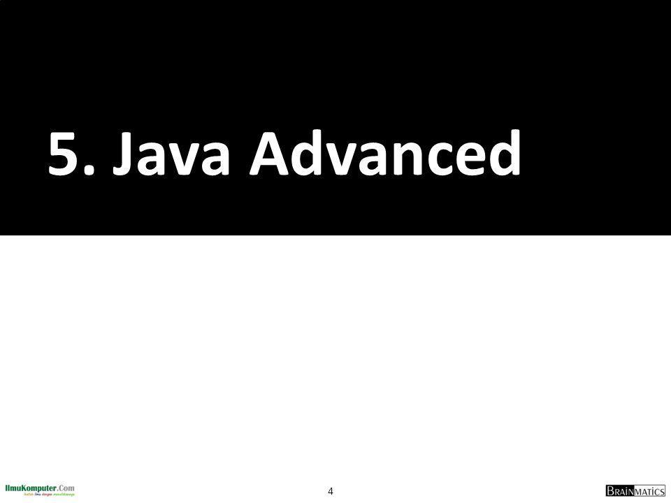 5. Java Advanced romi@romisatriawahono.net Object-Oriented Programming