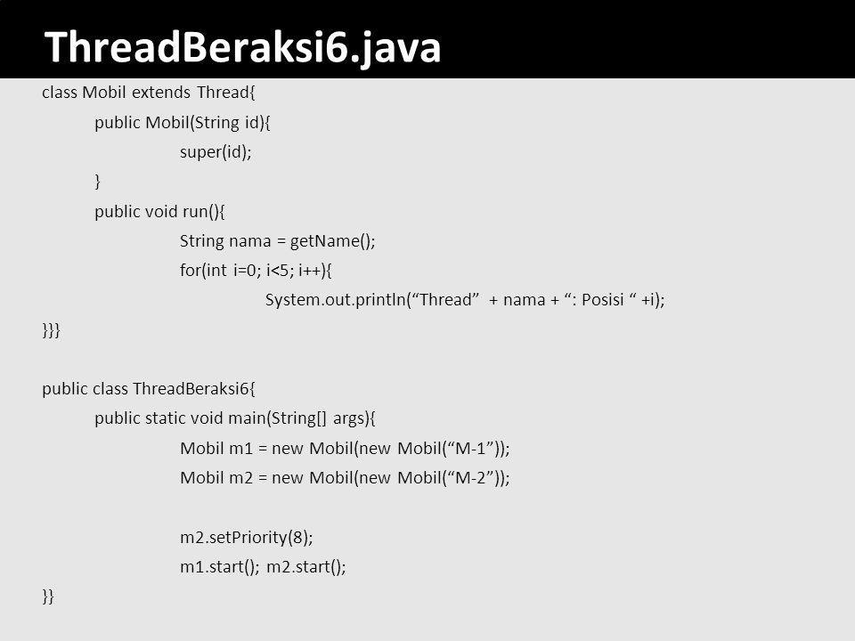ThreadBeraksi6.java