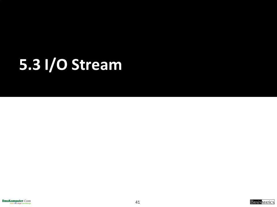 5.3 I/O Stream