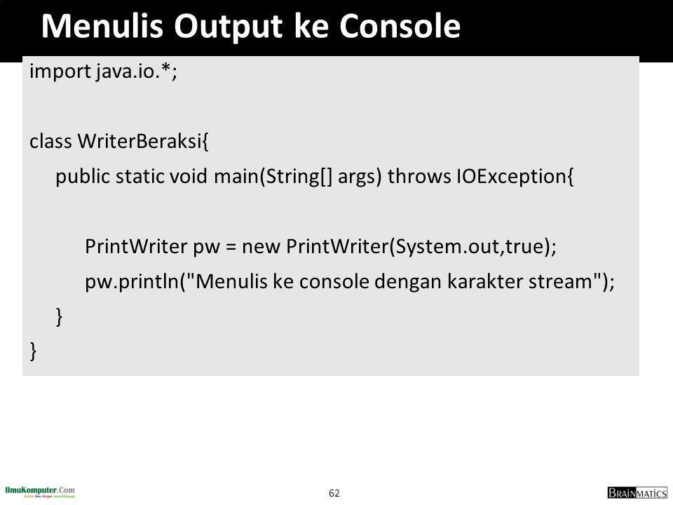 Menulis Output ke Console
