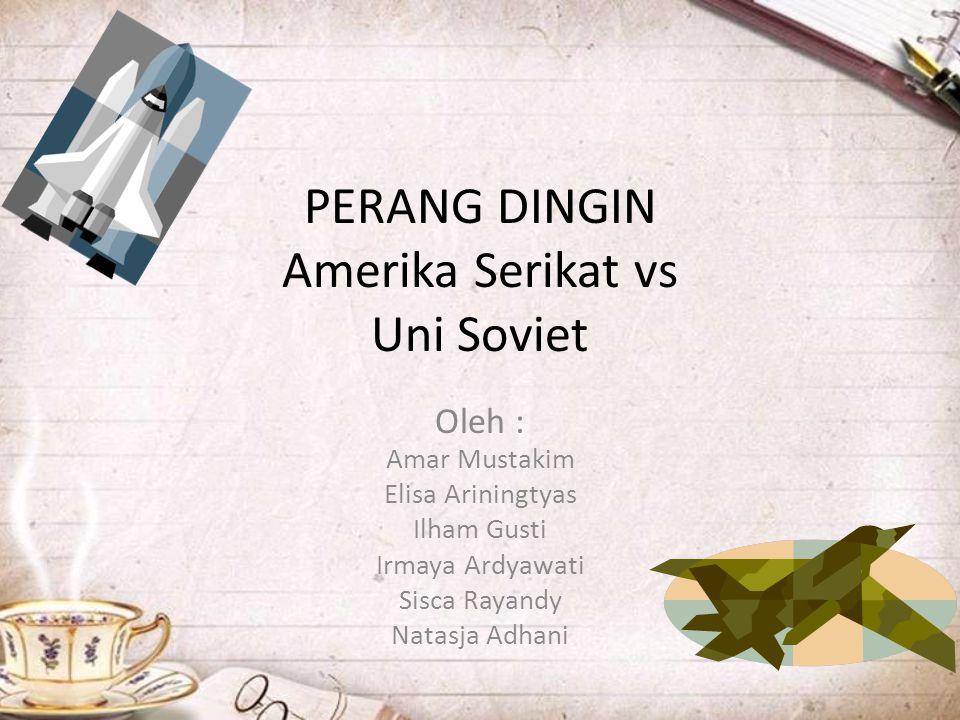PERANG DINGIN Amerika Serikat vs Uni Soviet