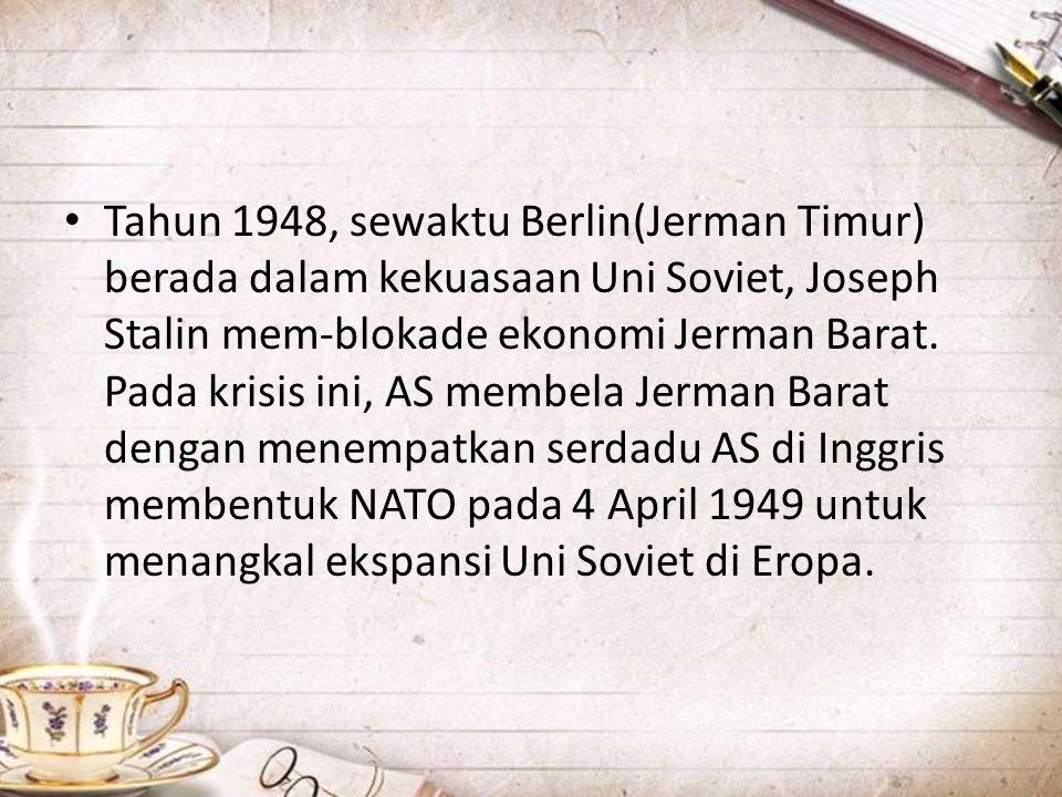 Tahun 1948, sewaktu Berlin(Jerman Timur) berada dalam kekuasaan Uni Soviet, Joseph Stalin mem-blokade ekonomi Jerman Barat.