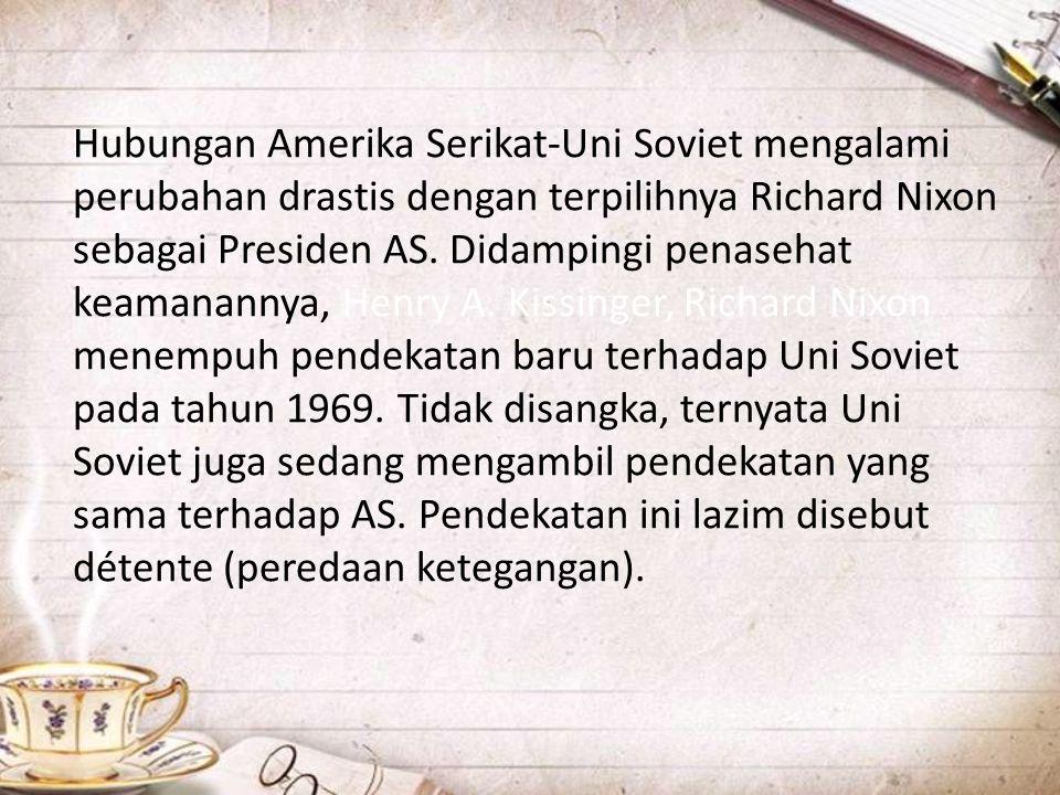 Hubungan Amerika Serikat-Uni Soviet mengalami perubahan drastis dengan terpilihnya Richard Nixon sebagai Presiden AS.