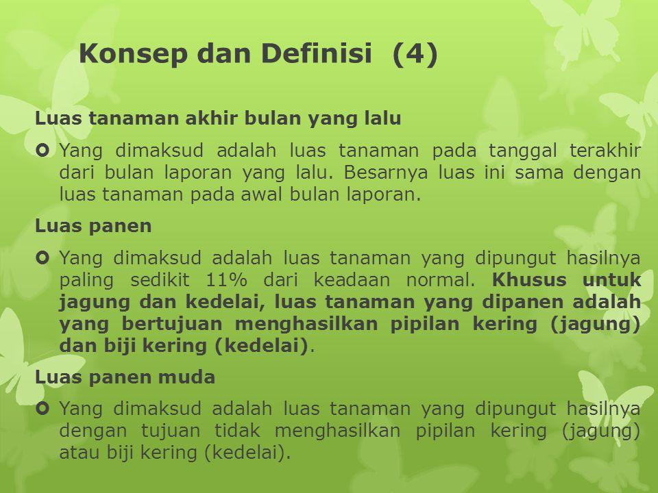 Konsep dan Definisi (4) Luas tanaman akhir bulan yang lalu