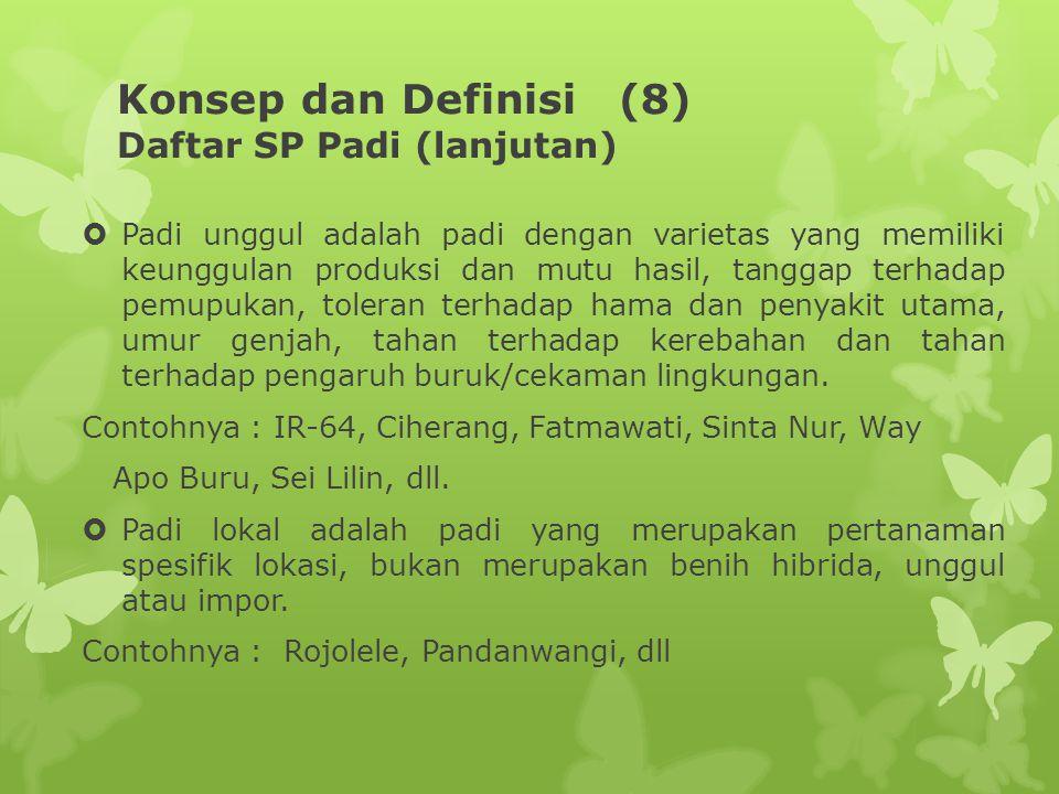 Konsep dan Definisi (8) Daftar SP Padi (lanjutan)