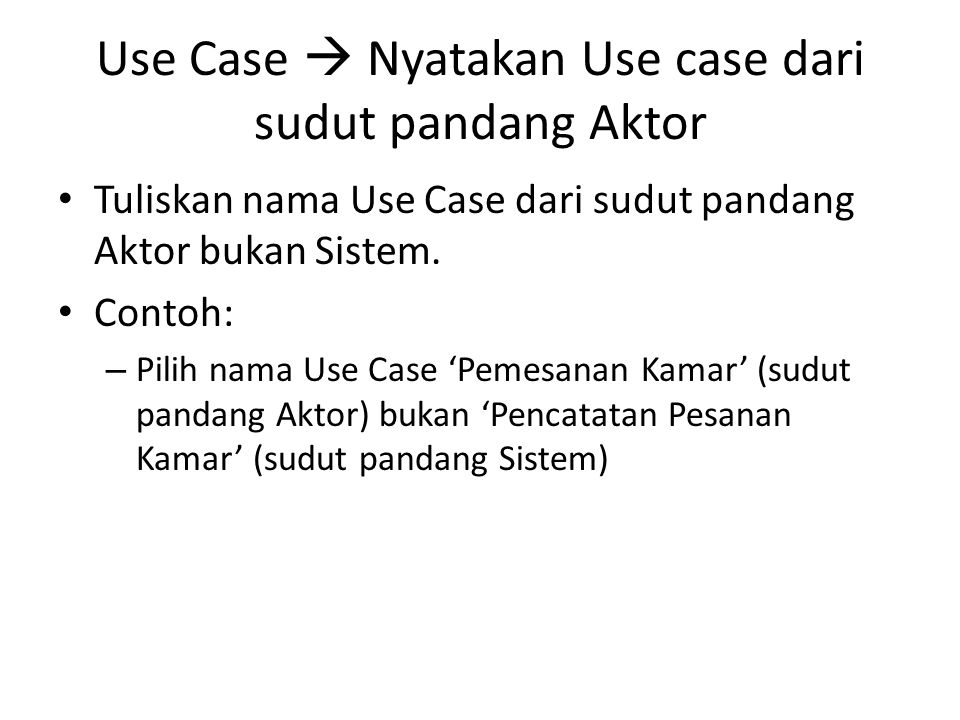 Use Case  Nyatakan Use case dari sudut pandang Aktor