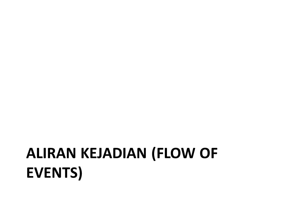 Aliran kejadian (flow of events)