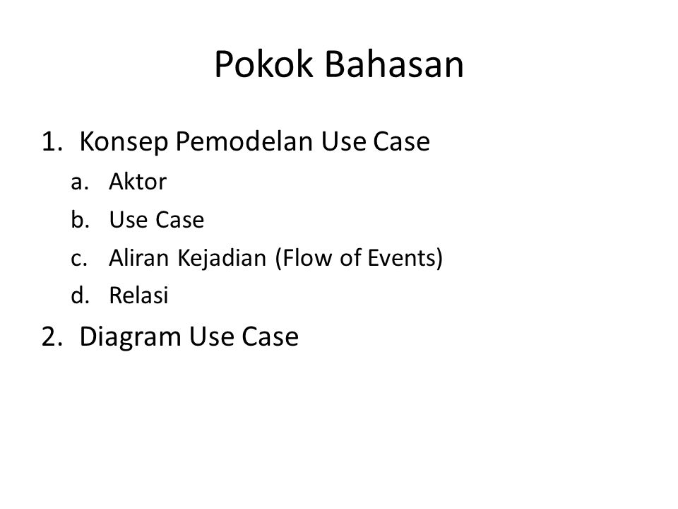 Pokok Bahasan Konsep Pemodelan Use Case Diagram Use Case Aktor