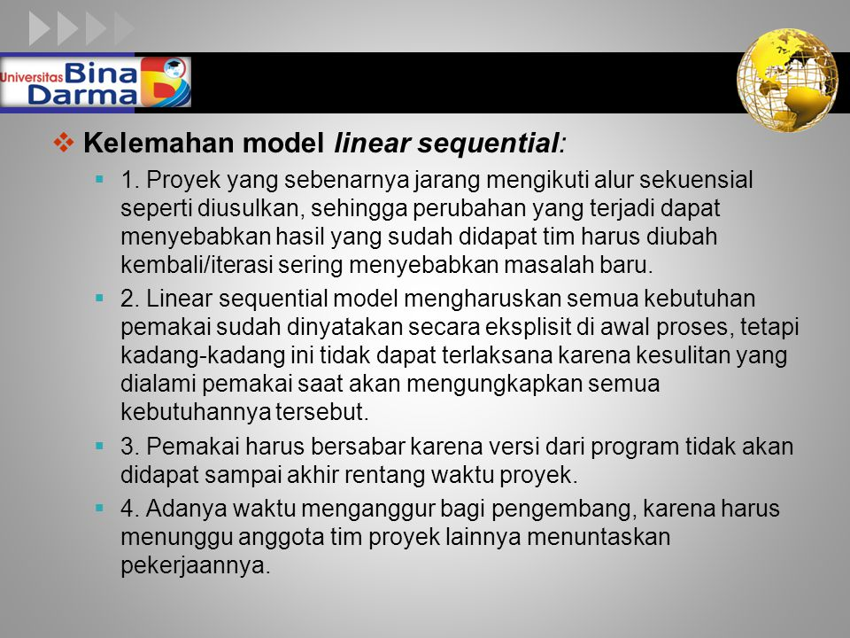 Kelemahan model linear sequential: