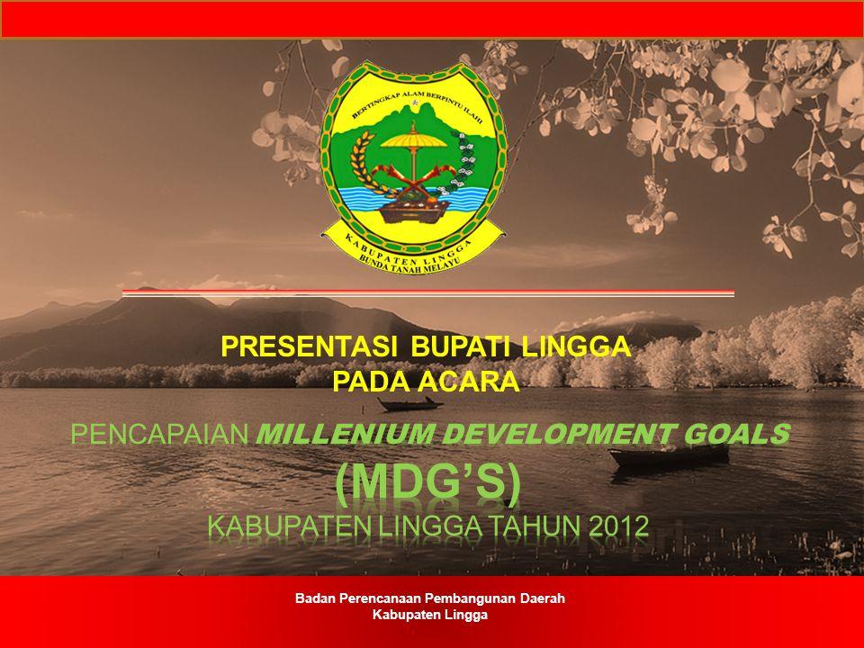 PRESENTASI BUPATI LINGGA Badan Perencanaan Pembangunan Daerah