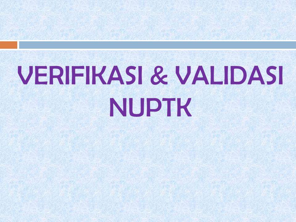 VERIFIKASI & VALIDASI NUPTK