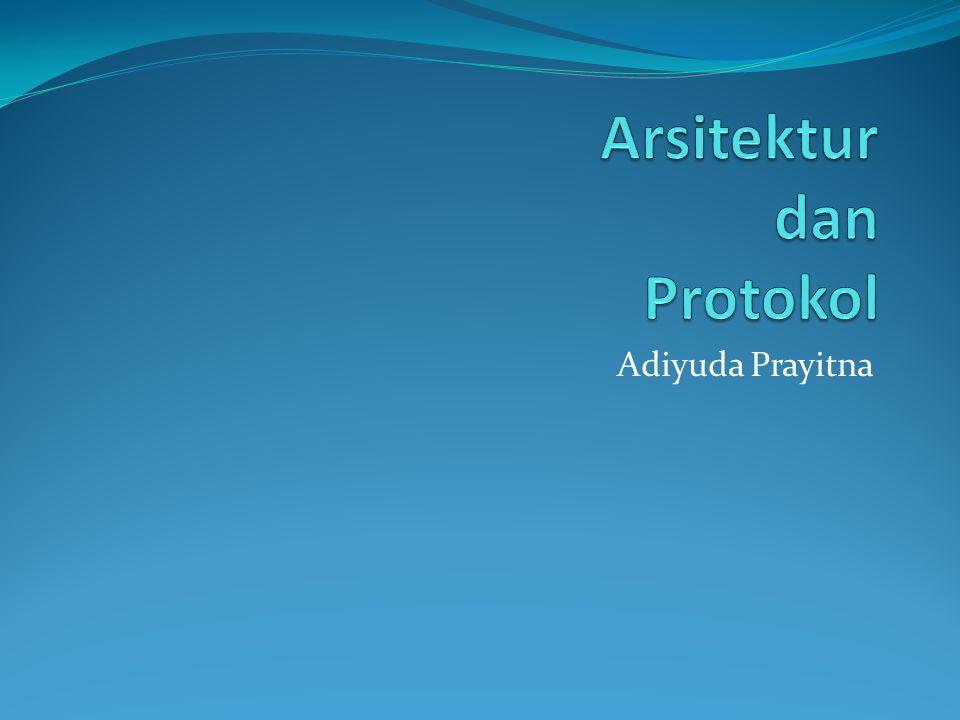 Arsitektur dan Protokol