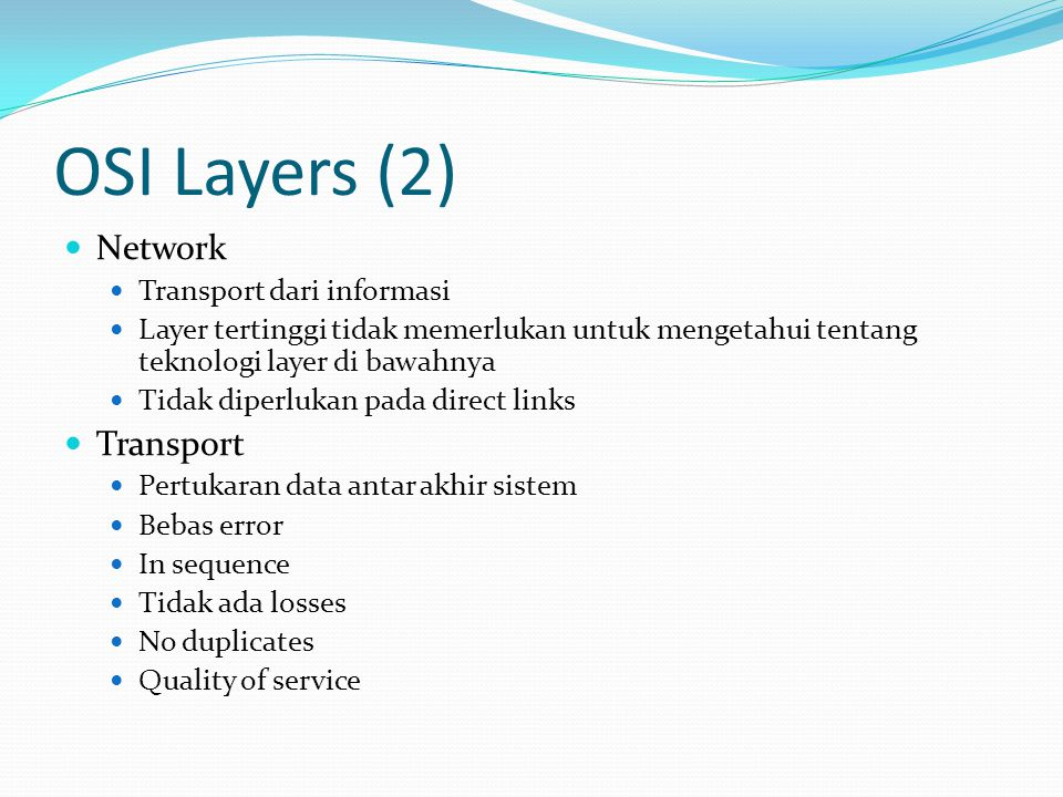 OSI Layers (2) Network Transport Transport dari informasi