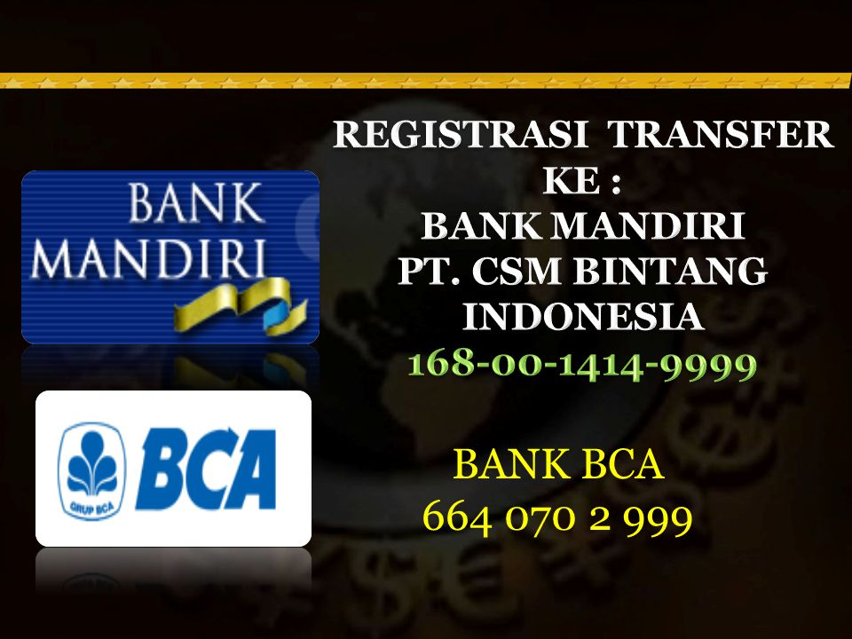 REGISTRASI TRANSFER KE : PT. CSM BINTANG INDONESIA