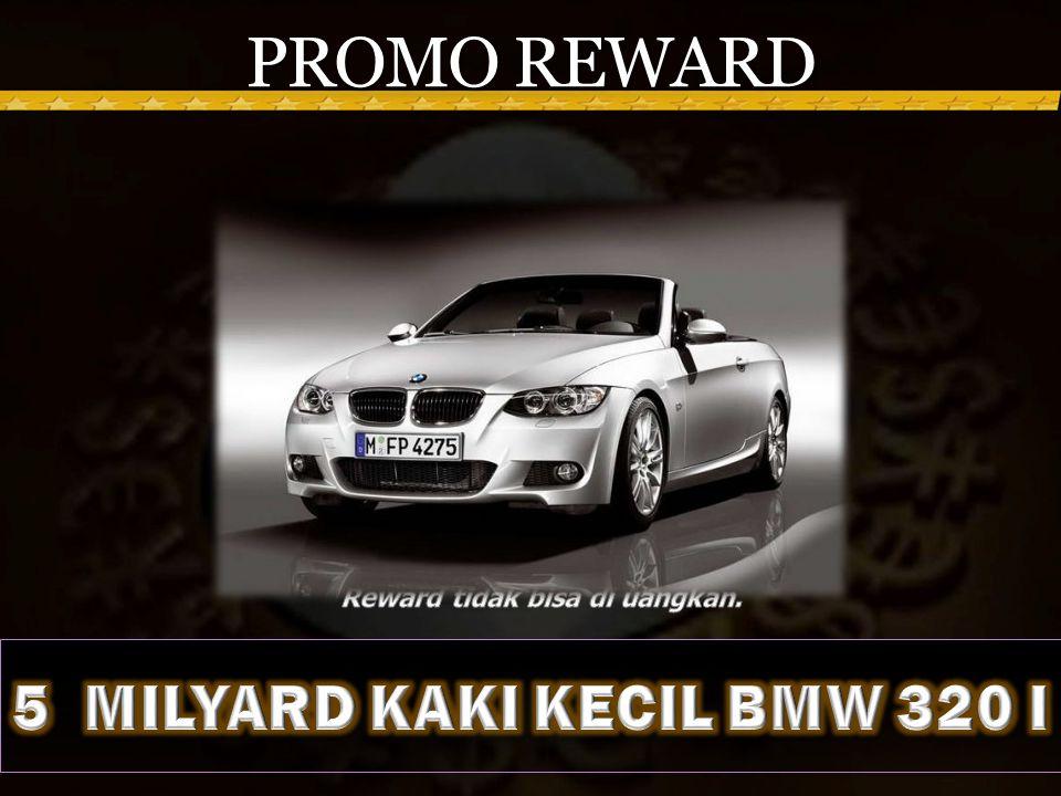 Reward tidak bisa di uangkan. 5 MILYARD KAKI KECIL BMW 320 I