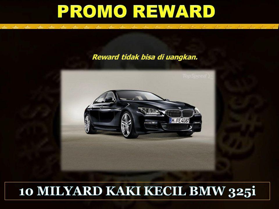 Reward tidak bisa di uangkan. 10 MILYARD KAKI KECIL BMW 325i