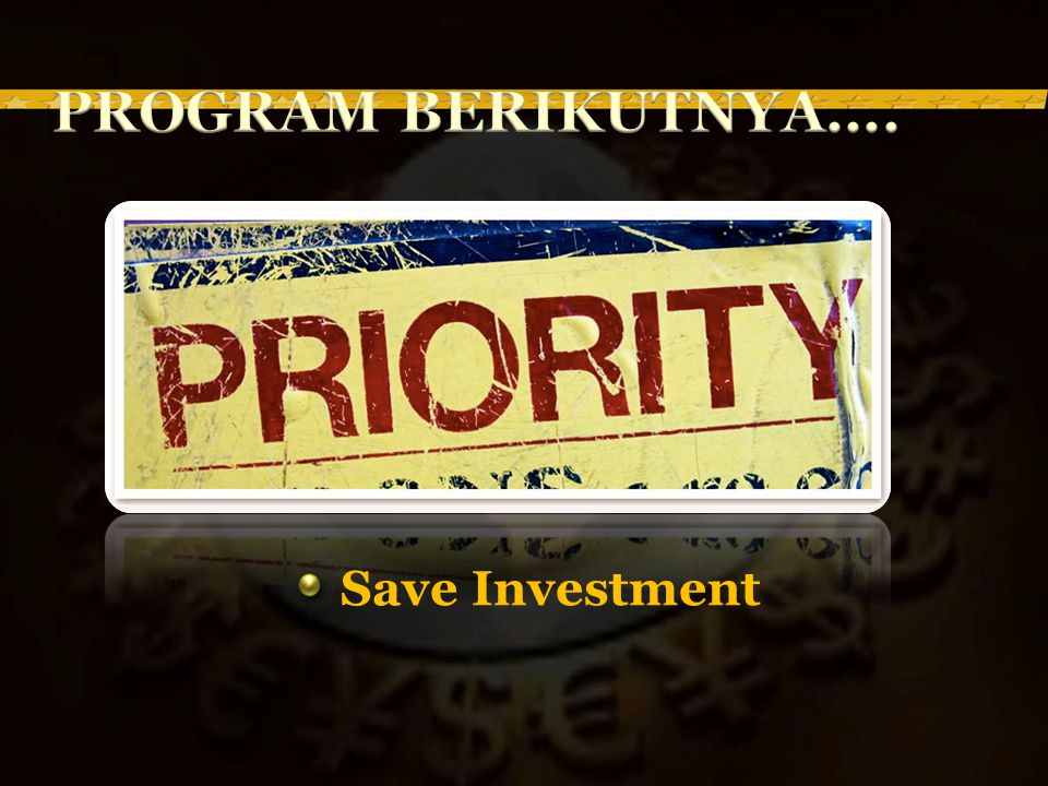 PROGRAM BERIKUTNYA.... CSM PRIORITAS Save Investment