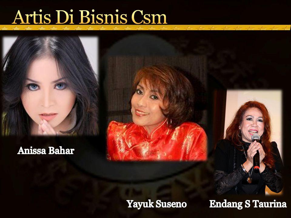 Artis Di Bisnis Csm Anissa Bahar Yayuk Suseno Endang S Taurina