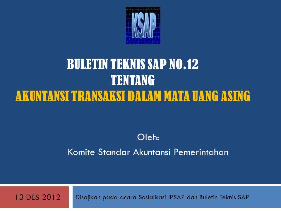 Disajikan pada acara Sosialisasi IPSAP dan Buletin Teknis SAP