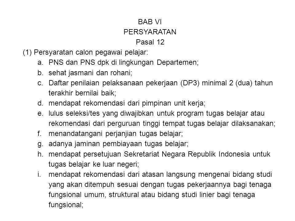 BAB VI. PERSYARATAN. Pasal 12. Persyaratan calon pegawai pelajar: PNS dan PNS dpk di lingkungan Departemen;