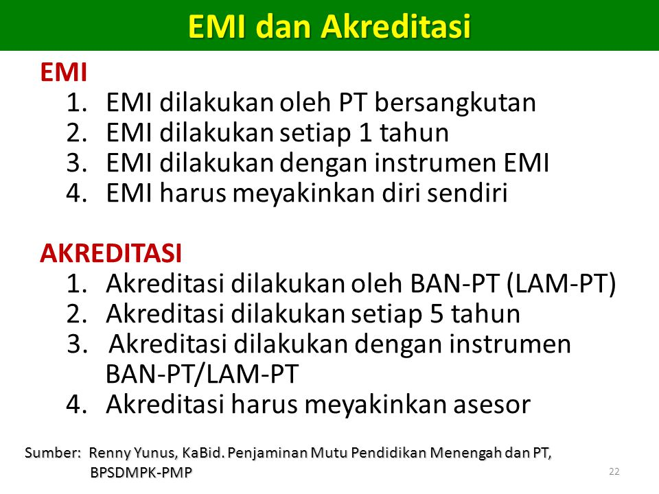 EMI dan Akreditasi EMI 1. EMI dilakukan oleh PT bersangkutan