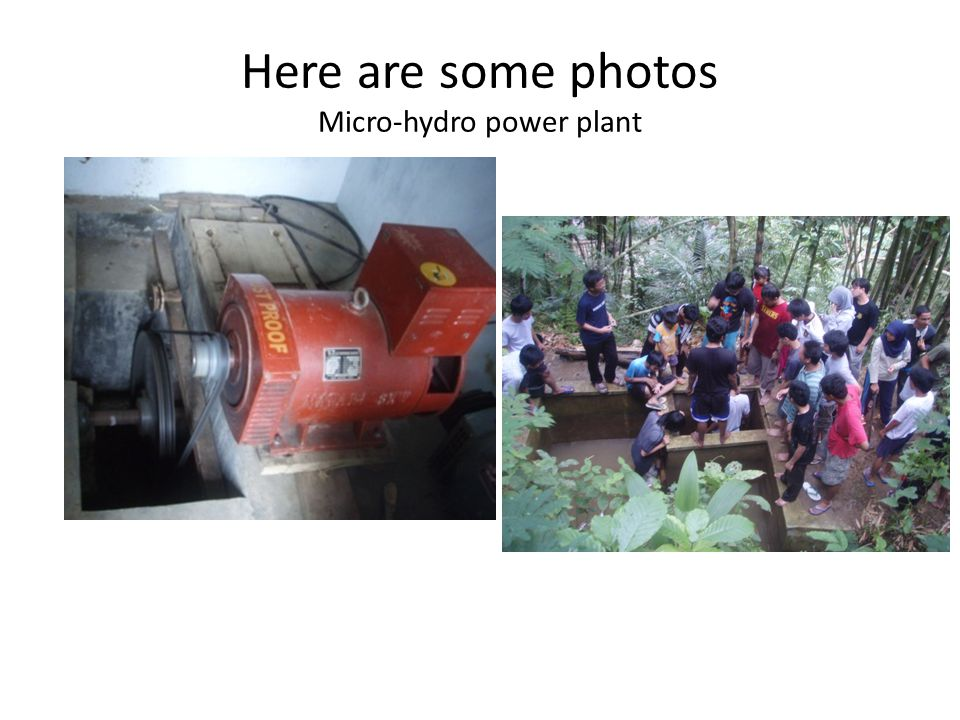 Here are some photos Micro-hydro power plant