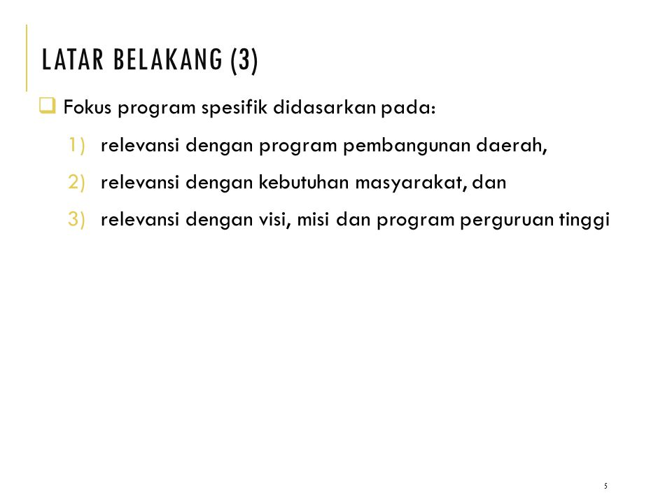 LATAR BELAKANG (3) Fokus program spesifik didasarkan pada: