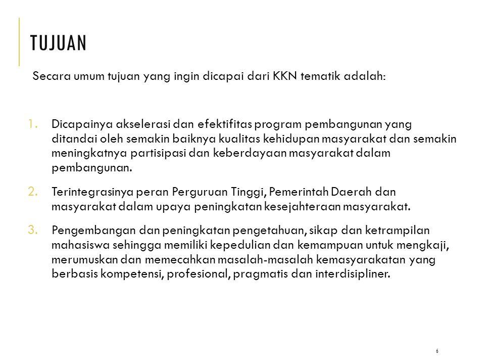 TUJUAN Secara umum tujuan yang ingin dicapai dari KKN tematik adalah: