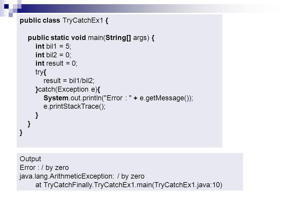 public class TryCatchEx1 {