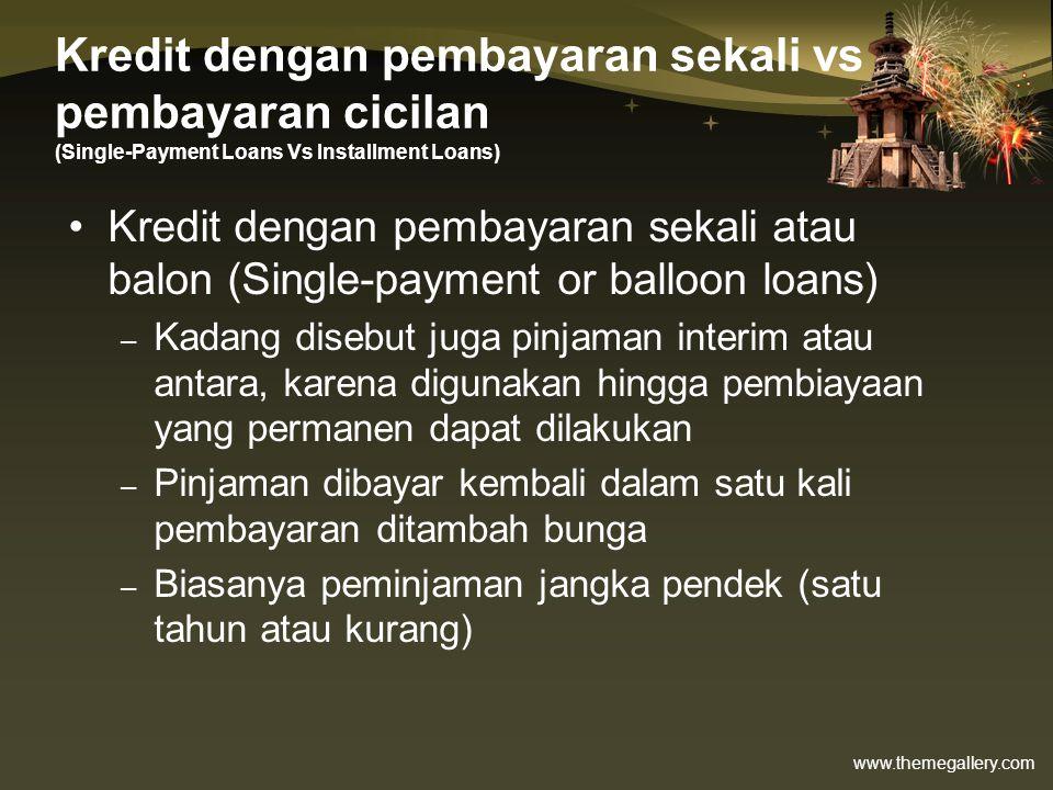 Kredit dengan pembayaran sekali vs pembayaran cicilan (Single-Payment Loans Vs Installment Loans)