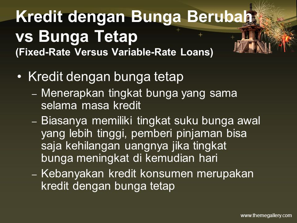 Kredit dengan Bunga Berubah vs Bunga Tetap (Fixed-Rate Versus Variable-Rate Loans)
