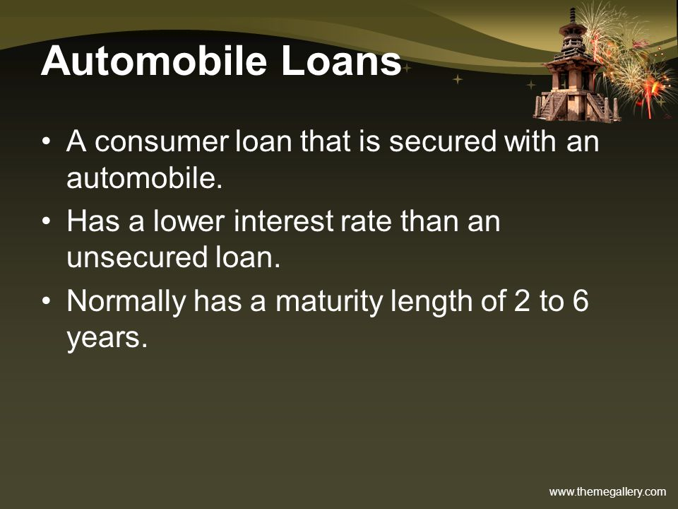Automobile Loans A consumer loan that is secured with an automobile.
