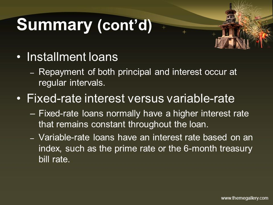Summary (cont'd) Installment loans