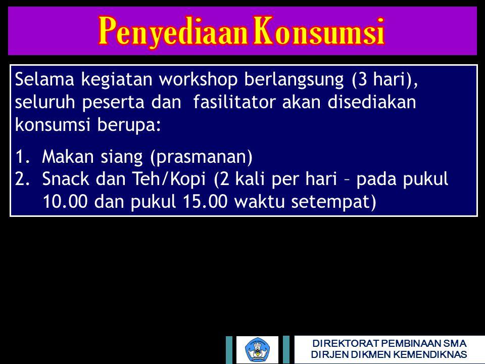 Penyediaan Konsumsi Selama kegiatan workshop berlangsung (3 hari), seluruh peserta dan fasilitator akan disediakan konsumsi berupa: