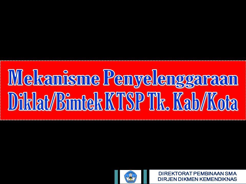 Mekanisme Penyelenggaraan Diklat/Bimtek KTSP Tk. Kab/Kota
