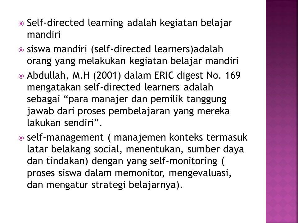 Self-directed learning adalah kegiatan belajar mandiri