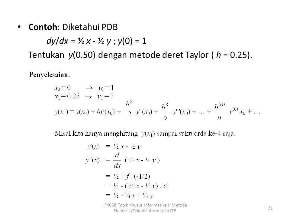 Tentukan y(0.50) dengan metode deret Taylor ( h = 0.25).