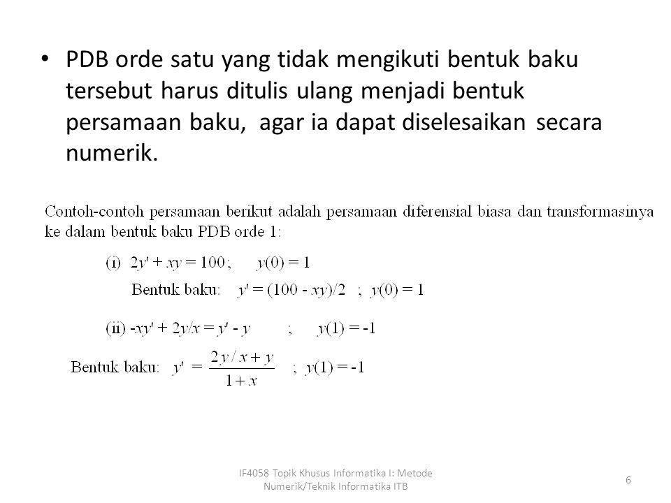 PDB orde satu yang tidak mengikuti bentuk baku tersebut harus ditulis ulang menjadi bentuk persamaan baku, agar ia dapat diselesaikan secara numerik.