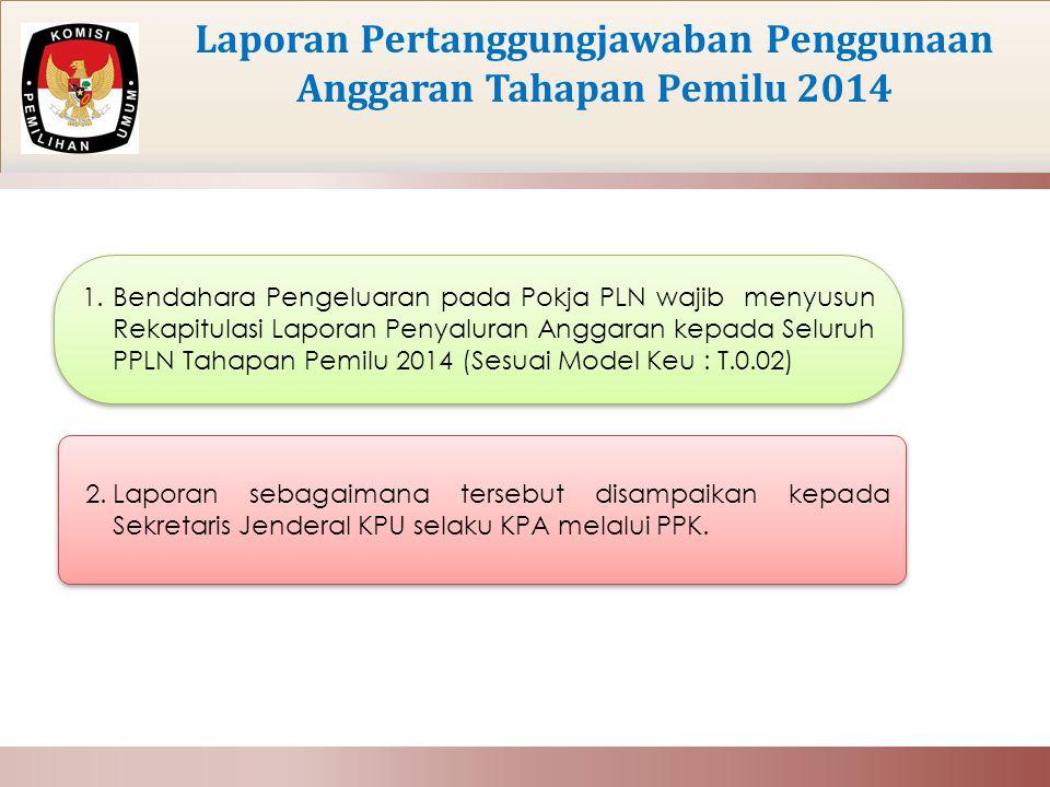 Laporan Pertanggungjawaban Penggunaan Anggaran Tahapan Pemilu 2014