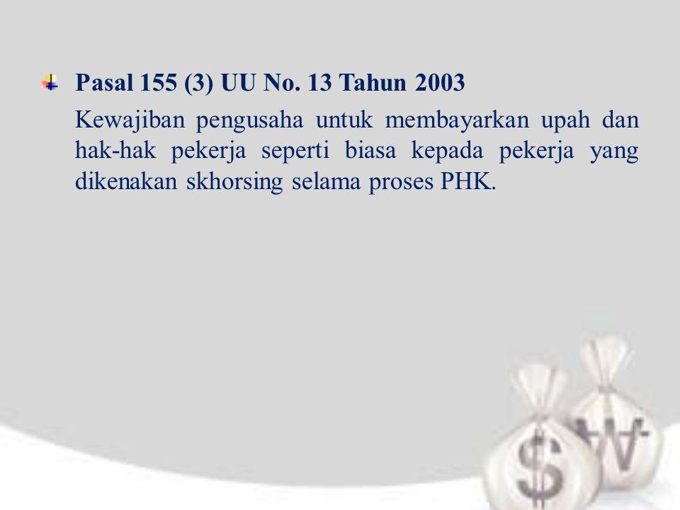 Pasal 155 (3) UU No. 13 Tahun 2003