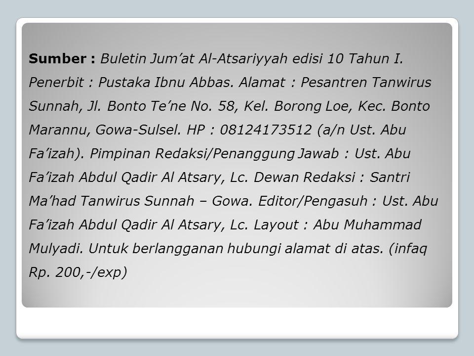 Sumber : Buletin Jum'at Al-Atsariyyah edisi 10 Tahun I
