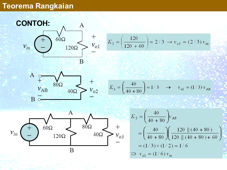 Teorema Rangkaian CONTOH: vo1 + vin  + vAB vo2  + vin vo3  A B A B