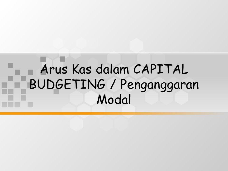 Arus Kas dalam CAPITAL BUDGETING / Penganggaran Modal