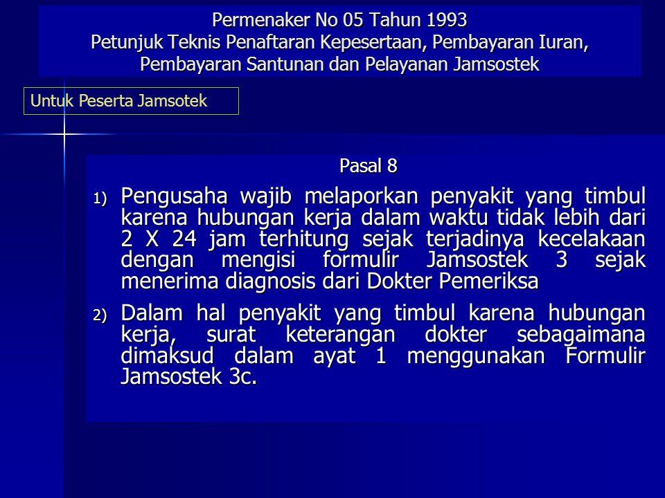 Permenaker No 05 Tahun 1993 Petunjuk Teknis Penaftaran Kepesertaan, Pembayaran Iuran, Pembayaran Santunan dan Pelayanan Jamsostek