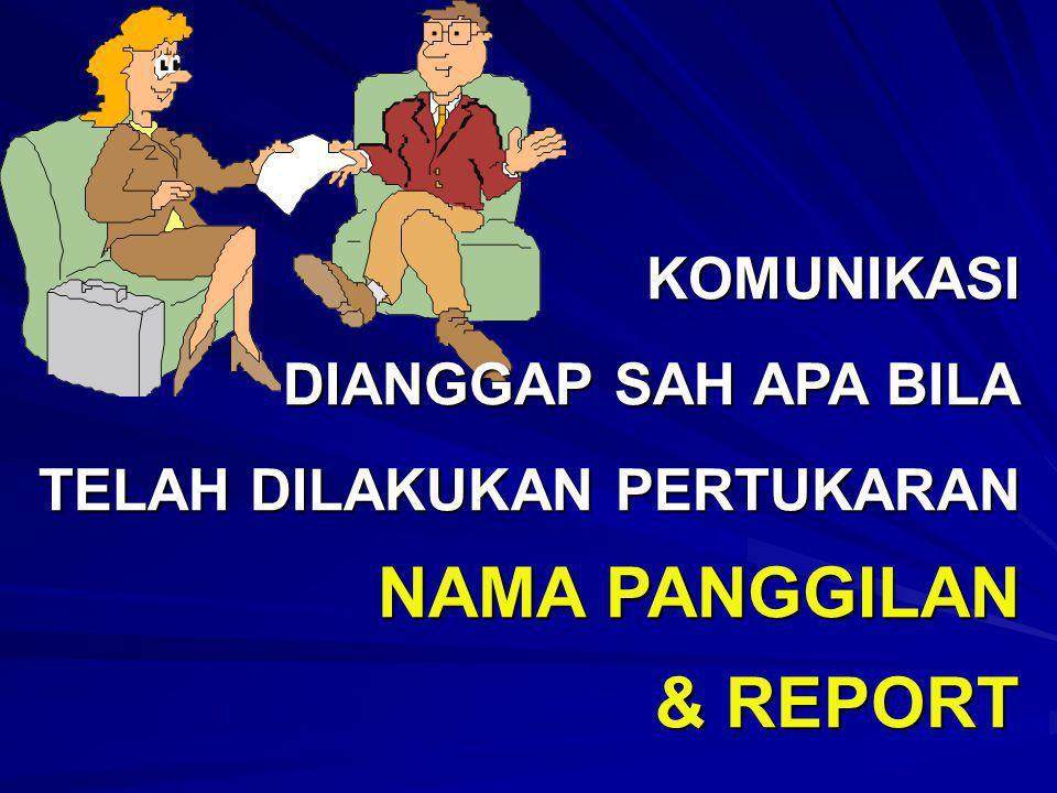 NAMA PANGGILAN & REPORT KOMUNIKASI DIANGGAP SAH APA BILA