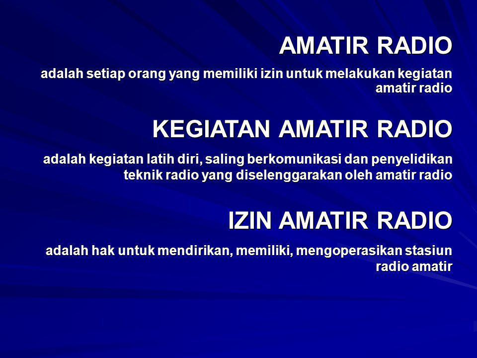 AMATIR RADIO KEGIATAN AMATIR RADIO IZIN AMATIR RADIO
